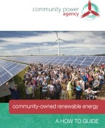 Community Power Agency Australia – Community-owned Renewable Energy – A How To Guide